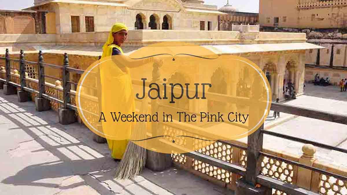 Weekend in Jaipur