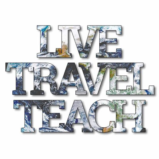 Live, Travel, Teach